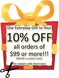 Our Everyday Gift to You! 10% OFF all orders of $75 or more!!!