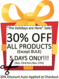 30% OFF ALL PRODUCTS - 5 DAYS ONLY!!! (11/23 - 11/27) LIMITED QUANTITIES!!! 30% Discount Auto-Applied at Checkout